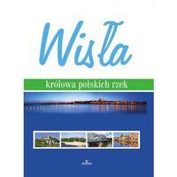 Wisła - królowa polskich rzek - SZYMON BRZESKI, oprawa twarda