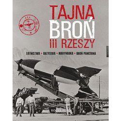 TAJNA BROŃ III RZESZY - Wysyłka od 3,99 - porównuj ceny z wysyłką (ISBN 9788364252006)