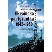 Ukraińska partyzantka 1942-1960. - Wysyłka od 4,99 - porównuj ceny z wysyłką