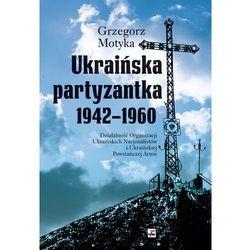 Ukraińska partyzantka 1942-1960. - Wysyłka od 4,99 - porównuj ceny z wysyłką, książka z ISBN: 978837399