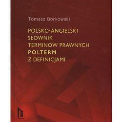 POLSKO-ANGIELSKI SŁOWNIK TERMINÓW PRAWNYCH POLTERM Z DEFINICJAMI (kategoria: Prawo, akty prawne)