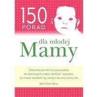 150 porad dla młodej mamy (202 str.)