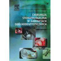Chirurgia stomatologiczna w gabinetach ogólnodentystycznych