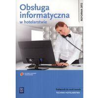 Obsługa informatyczna w hotelarstwie Podręcznik do nauki zawodu z płytą CD (9788302136368)