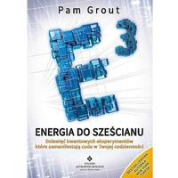 Energia do sześcianu. Dziewięć kwantowych eksperymentów, które zamanifestują cuda... - Pam Grout (240 st