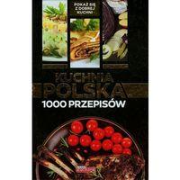 Kuchnia polska. 1000 przepisów