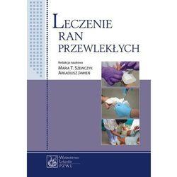 Leczenie ran przewlekłych, pozycja wydana w roku: 2012