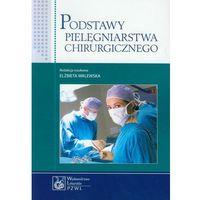 Podstawy pielęgniarstwa chirurgicznego