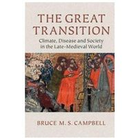 The Great Transition. Climate, Disease and Society in the Late-Medieval World (9780521144438)