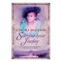 Sekretne życie Józefiny (pocket), Erickson, Carolly