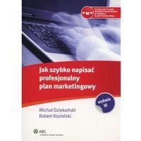 Jak szybko napisać profesjonalny plan marketingowy