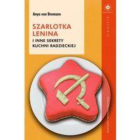Szarlotka Lenina i inne sekrety kuchni radzieckiej - Dostawa 0 zł, von Anya Bremzen