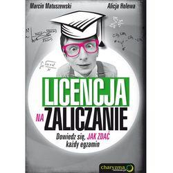 Licencja na zaliczanie. Dowiedz się, jak zdać..., rok wydania (2012)