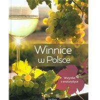 Winnice w Polsce. Wszystko o enoturystyce, Ewa Wawro
