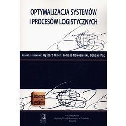 Optymalizacja systemów i procesów logistycznych, pozycja wydana w roku: 2013