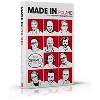 Made in Poland Antologia reporterów Dużego Formatu (9788326812538)