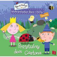 Małe królestwo Bena i Holly. Opowieści - Małe królestwo Bena i Holly. Przytulny dom Gastona