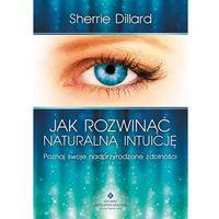 Jak rozwinąć naturalną intuicję. Poznaj swoje nadprzyrodzone zdolności, Studio Astropsychologii