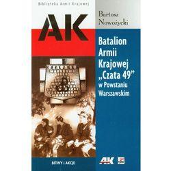 Batalion Armii Krajowej 'Czata 49' w Powstaniu Warszawskim, książka z kategorii Książki militarne