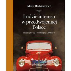 Ludzie interesu w przedwojennej Polsce (ilość stron 432)