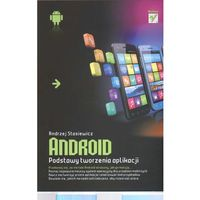 Android. Podstawy tworzenia aplikacji (2013)
