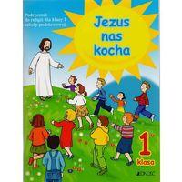 Jezus nas kocha. Klasa 1. Podręcznik (opr. miękka)
