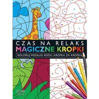 Magiczne kropki Kropka za Kropką - Praca zbiorowa (9788377405871)