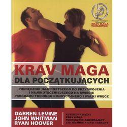 Krav Maga dla początkujących - Levine Darren, Whitman John, Hoover Ryan, rok wydania (2010)