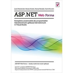 ASP.NET WebForms. Kompletny przewodnik dla programistów interaktywnych aplikacji interneto (Helion)