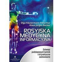 Rosyjska medycyna informacyjna. Dziewięć technik... - Olga Hausermann Potschtar, Klaus Jurgen Becker (212 st