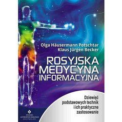 Rosyjska medycyna informacyjna. Dziewięć technik... - Olga Hausermann Potschtar, Klaus Jurgen Becker