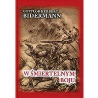 W śmiertelnym boju - Bidermann Gottlob Herbert (9788365678072)