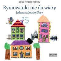 Rymowanki nie do wiary jedenastoletniej Sary. (2013)