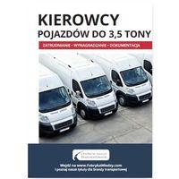 Kierowcy pojazdów do 3,5 tony, Wiedza i Praktyka