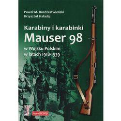 Karabiny i karabinki Mauser 98 w Wojsku Polskim w latach 1918-1939 (ISBN 9788365005274)