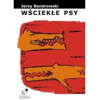 Wściekłe psy - Jerzy Bandrowski, Biblioteka Analiz