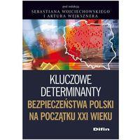 Kluczowe determinanty bezpieczeństwa Polski na początku XXI wieku, oprawa miękka
