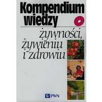 Kompendium wiedzy o żywności, żywieniu i zdrowiu, oprawa miękka
