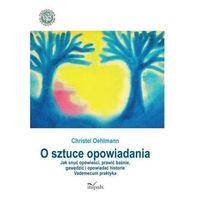 O sztuce opowiadania Oehlmann Christel, Impuls