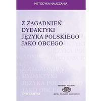 Z zagadnień dydaktyki języka polskiego jako obcego - Ewa Lipińska, Anna Seretny (9788324210978)