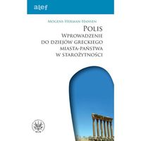 POLIS Wprowadzenie do dziejów greckiego miasta-państwa w starożytności ., oprawa miękka