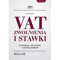 VAT zwolnienia i stawki instrukcje jak ustalić należny podatek - Praca zbiorowa