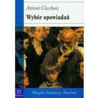 ANTONI CZECHOW. WYBÓR OPOWIADAŃ (9788375685251)