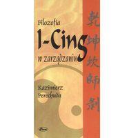 Filozofia I-Cing w zarządzaniu (9788374881364)