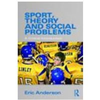 Sport, Theory And Social Problems : A Critical Introduction