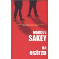 Na ostrzu - Markus Sakey (9788375080285)