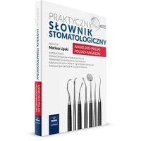 Praktyczny słownik stomatologiczny Angielsko-Polski Polsko-Angielski