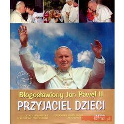 Błogosławiony Jan Paweł II. Przyjaciel dzieci (biały kruk)