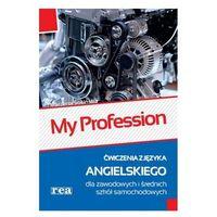 My Profession ćwiczenia z języka angielskiego dla zawodowych i średnich szkół samochodowych, oprawa mięk