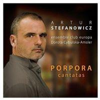 Artur Stefanowicz - PORPORA KANTATY - produkt z kategorii- Muzyka klasyczna - pozostałe
